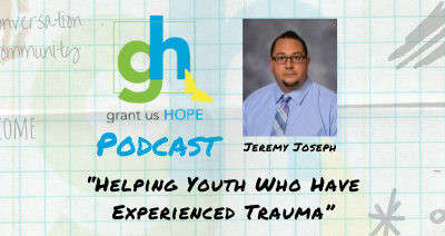 Helping Youth Who Have Experienced Trauma with Jeremy Joseph